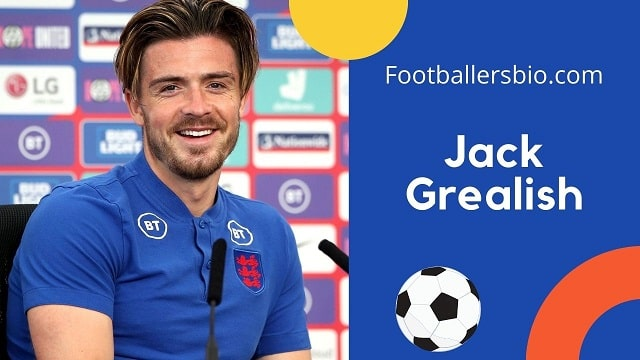 Jack Grealish height, age, wife, family, biography etc.